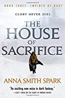 The House of Sacrifice (Empires of Dust (3))
