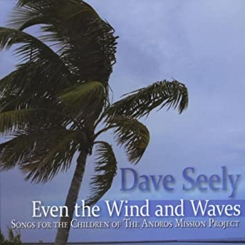 Even the Wind and Waves