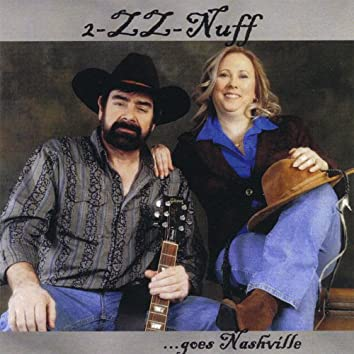 2-Zz-Nuff ...Goes Nashville