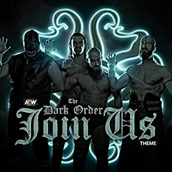 Join Us (Dark Order A.E.W. Theme)