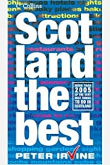 Collins Scotland the Best: Written by Peter Irvine, 2005 Edition, (New edition) Publisher: Collins [Paperback] Paperback