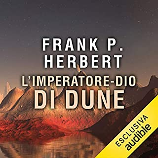 L'imperatore-Dio di Dune     Il ciclo di Dune 4              Di:                                                                                                                                 Frank P. Herbert                               Letto da:                                                                                                                                 Alessandro Parise                      Durata:  13 ore e 58 min     51 recensioni     Totali 4,6