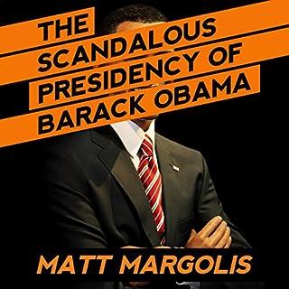 The Scandalous Presidency of Barack Obama audiobook cover art