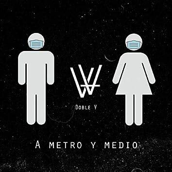 A Metro y Medio