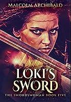 Loki's Sword: Premium Hardcover Edition