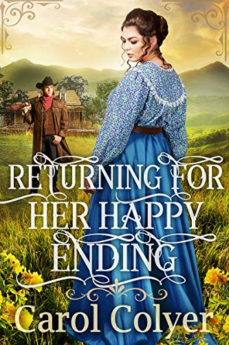 Returning For Her Happy Ending: A Historical Western Romance Book (English Edition)