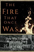 The Fire That Once Was: Those Who Turned the World Upside Down