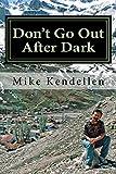 Don t Go Out After Dark: A Memoir of the Civil War in Tajikistan