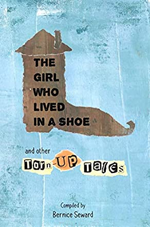 The Girl Who Lived in a Shoe and Other Torn-Up Tales
