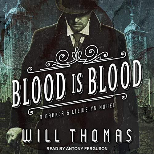 Blood Is Blood     Barker & Llewelyn Series, Book 10              By:                                                                                                                                 Will Thomas                               Narrated by:                                                                                                                                 Antony Ferguson                      Length: 9 hrs and 1 min     12 ratings     Overall 4.6