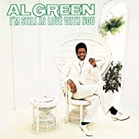 I'm Still in Love With You by Al Green