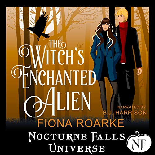 The Witch's Enchanted Alien: A Nocturne Falls Universe Story Audiobook By Fiona Roarke cover art