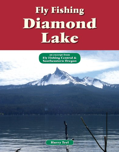 Fly Fishing Diamond Lake: An Excerpt from Fly Fishing Central & Southeastern Oregon (No Nonsense Fly Fishing Guides)