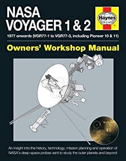 NASA Voyager 1 & 2 Owners' Workshop Manual - 1977 onwards (VGR77-1 to VGR77-3, including Pioneer 10 & 11): An insight into...