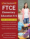 FTCE Elementary Education K-6 Study Guide 2019-2020: FTCE K-6 Study Guide Exam Prep & Practice Test Questions for the 2019 & 2020 Florida Teacher Certification Exam K-6
