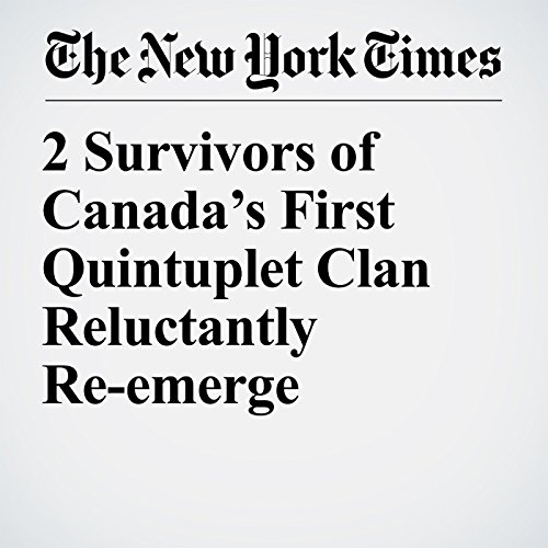 2 Survivors of Canada's First Quintuplet Clan Reluctantly Re-emerge copertina