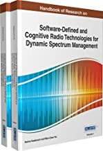 Handbook of Research on Software-Defined and Cognitive Radio Technologies for Dynamic Spectrum Management (Advances in Wireless Technologies and Telecommunication)