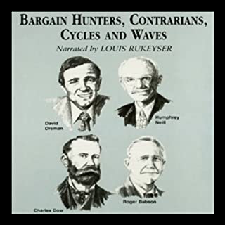 Bargain Hunters, Contrarians, Cycles, and Waves                   By:                                                                                                                                 Janet Lowe,                                                                                        Ken Fisher                               Narrated by:                                                                                                                                 Louis Rukeyser                      Length: 2 hrs and 36 mins     41 ratings     Overall 3.8