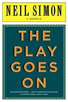 The Play Goes On: A Memoir by [Neil Simon]