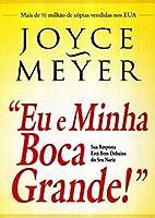 EU E MINHA BOCA GRANDE - PORTUGUES BRASIL