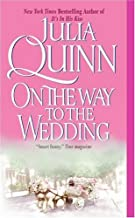 By Julia Quinn 3 Historical Romance Novels: On the Way to the Wedding, the Secret Diaries of Miss Miranda Cheever, (1st Fi...