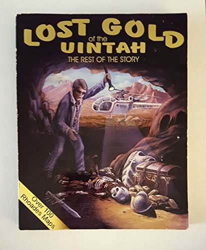 The Lost Gold of the Uintah's: The Rest of the Story