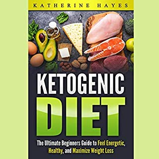 Ketogenic Diet Bible: The Ultimate Ketogenic Guide to Feel Energetic, Healthy, and Maximize Weight Loss the Easy Way audiobook cover art