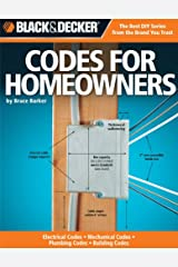 Black & Decker Codes for Homeowners: Electrical Codes, Mechanical Codes, Plumbing Codes, Building Codes Paperback