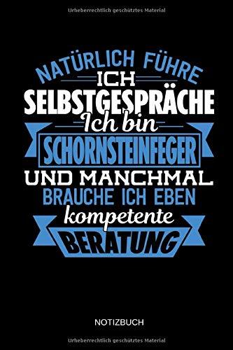 Natürlich führe ich Selbstgespräche - Ich bin Schornsteinfeger - Notizbuch: Lustiges Schornsteinfeger Notizbuch mit Punktraster. Schornsteinfeger Zubehör & Schornsteinfeger Geschenk Idee.