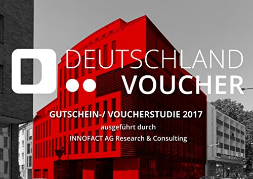 Gutscheinstudie von Deutschland Voucher 2017: ausgeführt durch Innofact AG Research & Consulting