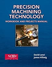 By Peter J. Hoffman Precision Machining Technology Workbook and Projects Manual (1st Edition)