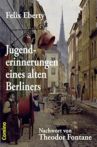 Jugenderinnerungen eines alten Berliners: Nachwort von Theodor Fontane