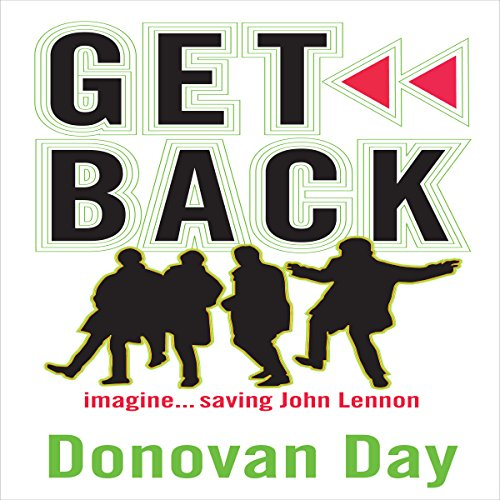 Get Back: Imagine...Saving John Lennon audiobook cover art