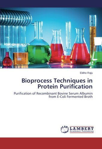 Bioprocess Techniques in Protein Purification: Purification of Recombinant Bovine Serum Albumin from E-Coli Fermented Broth