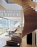Nouveaux Concepts en Renovation- New Concepts in Renovating