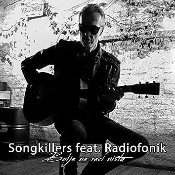 Bolje ne reci ništa (feat. Radiofonik)