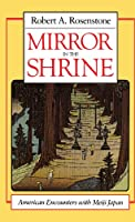 Mirror in the Shrine: American Encounters with Meiji Japan