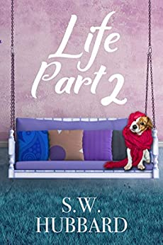 Life, Part 2: Lydia's Story--The Second Chance (Life in Palmyrton Women's Friendship Series Book 1) by [S.W. Hubbard]