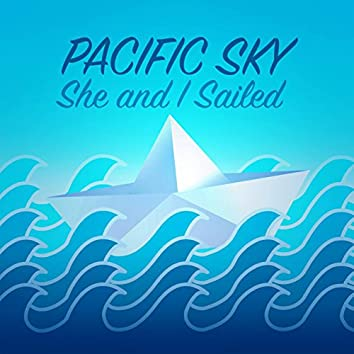 She And I Sailed EP