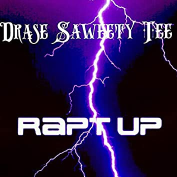Rapt Up (feat. Saweety Tee)
