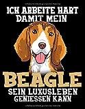 Ich Arbeite Hart Damit Mein Beagle Sein Luxusleben Geniessen Kann: Lustiger Beagle Hunde Kalender 2020 Mit Jahresplaner, Tagesplaner, Wochenplaner, ... Lustigen Rätseln und Platz Für Eigene Notizen