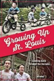 Growing Up St. Louis: Looking Back Through the Decades