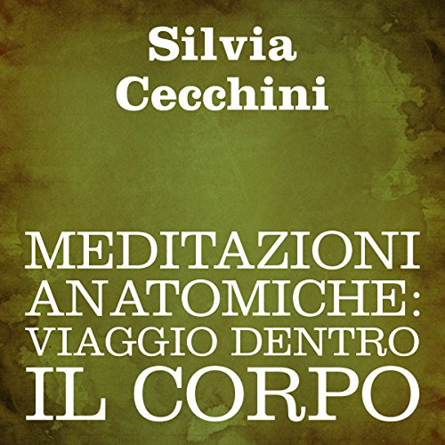 Meditazioni anatomiche [Anatomical Meditations] audiobook cover art