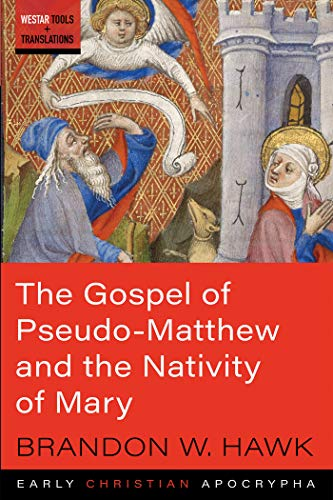 The Gospel of Pseudo-Matthew and the Nativity of Mary: Westar Tools and Translations (English Edition)