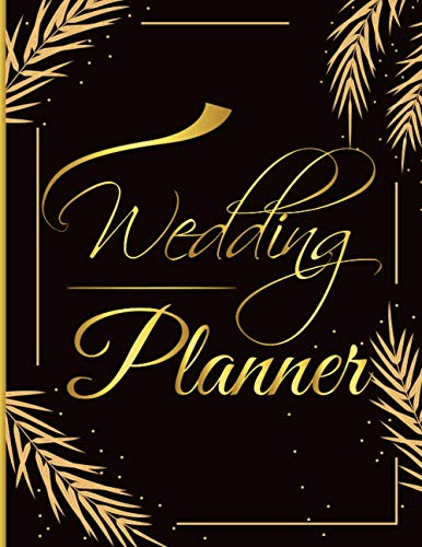 Wedding Planner: Cool Wedding Planner Book Organizer and Budget Worksheet For Brides To Be Budget Wedding Guest List Table For The Bride To Be The Floral Wedding Planner