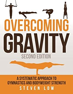 Overcoming Gravity: A Systematic Approach to Gymnastics and Bodyweight Strength (Second Edition) (0990873854) | Amazon price tracker / tracking, Amazon price history charts, Amazon price watches, Amazon price drop alerts