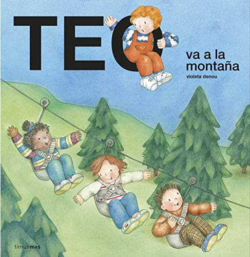 Teo va a la montaña (Teo descubre el mundo)