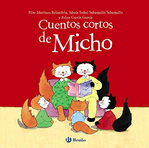 Cuentos cortos de Micho (Castellano - A PARTIR DE 3 AÑOS - CUENTOS - Cuentos cortos)
