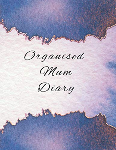 Organised Mum Diary: The perfect daily planner for keeping everything in your life on track and organised, meal plans, to do lists, appointments and more, get organised today.
