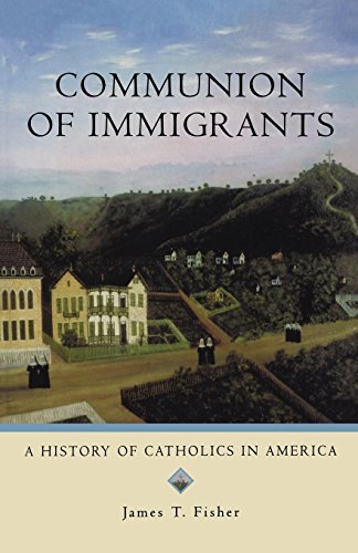 Compare Textbook Prices for Communion of Immigrants: A History of Catholics in America Religion in American Life Revised Edition ISBN 9780195333305 by Fisher, James T.